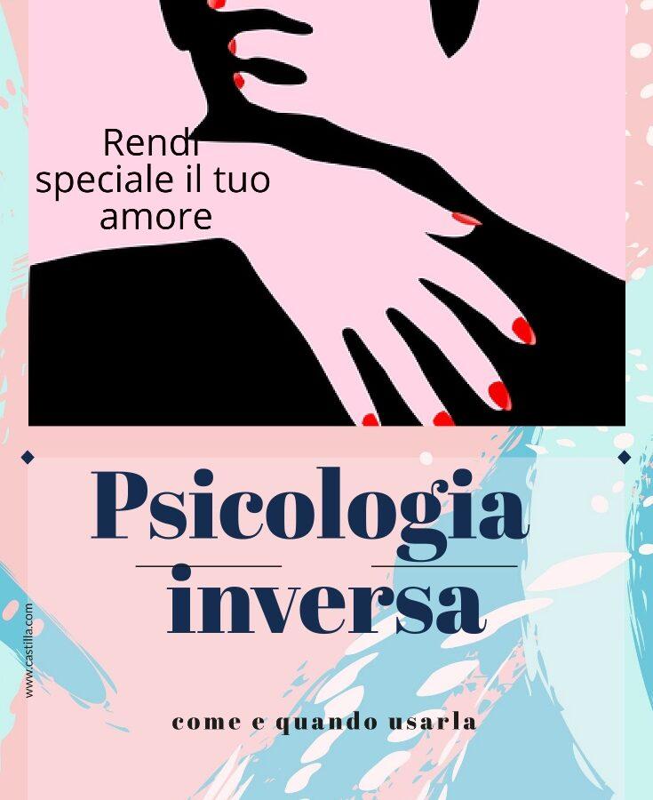 Psicologia inversa in amore: come e quando usarla